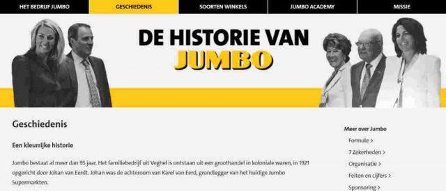 kleurrijke historie Jumbo bestaat al meer dan 95 jaar. Het familiebedrijf uit Veghel is ontstaan uit een groothandel in koloniale waren, in 1921